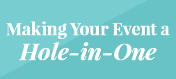 Making your event a hole-in-one